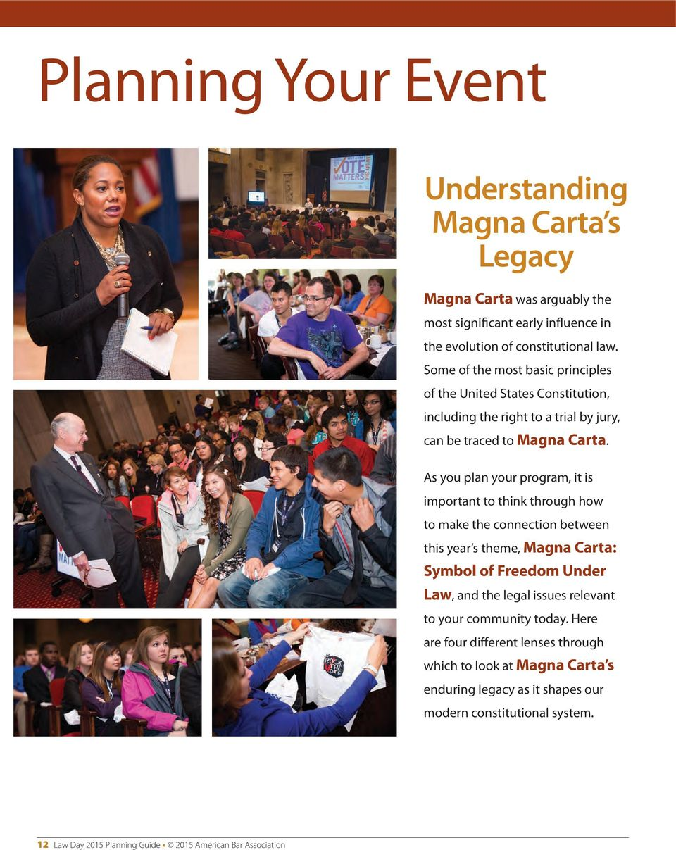 As you plan your program, it is important to think through how to make the connection between this year s theme, Magna Carta: Symbol of Freedom Under Law, and the legal