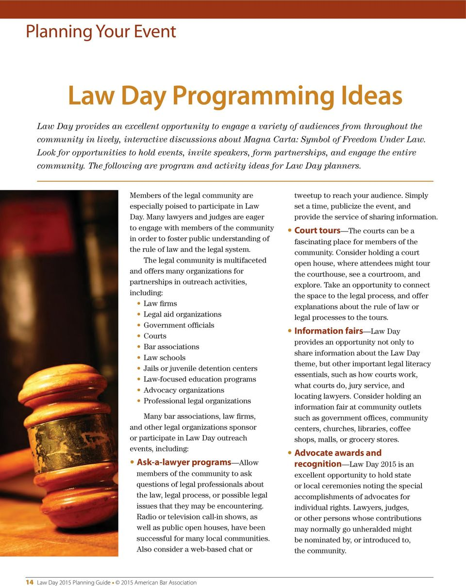 The following are program and activity ideas for Law Day planners. Members of the legal community are especially poised to participate in Law Day.