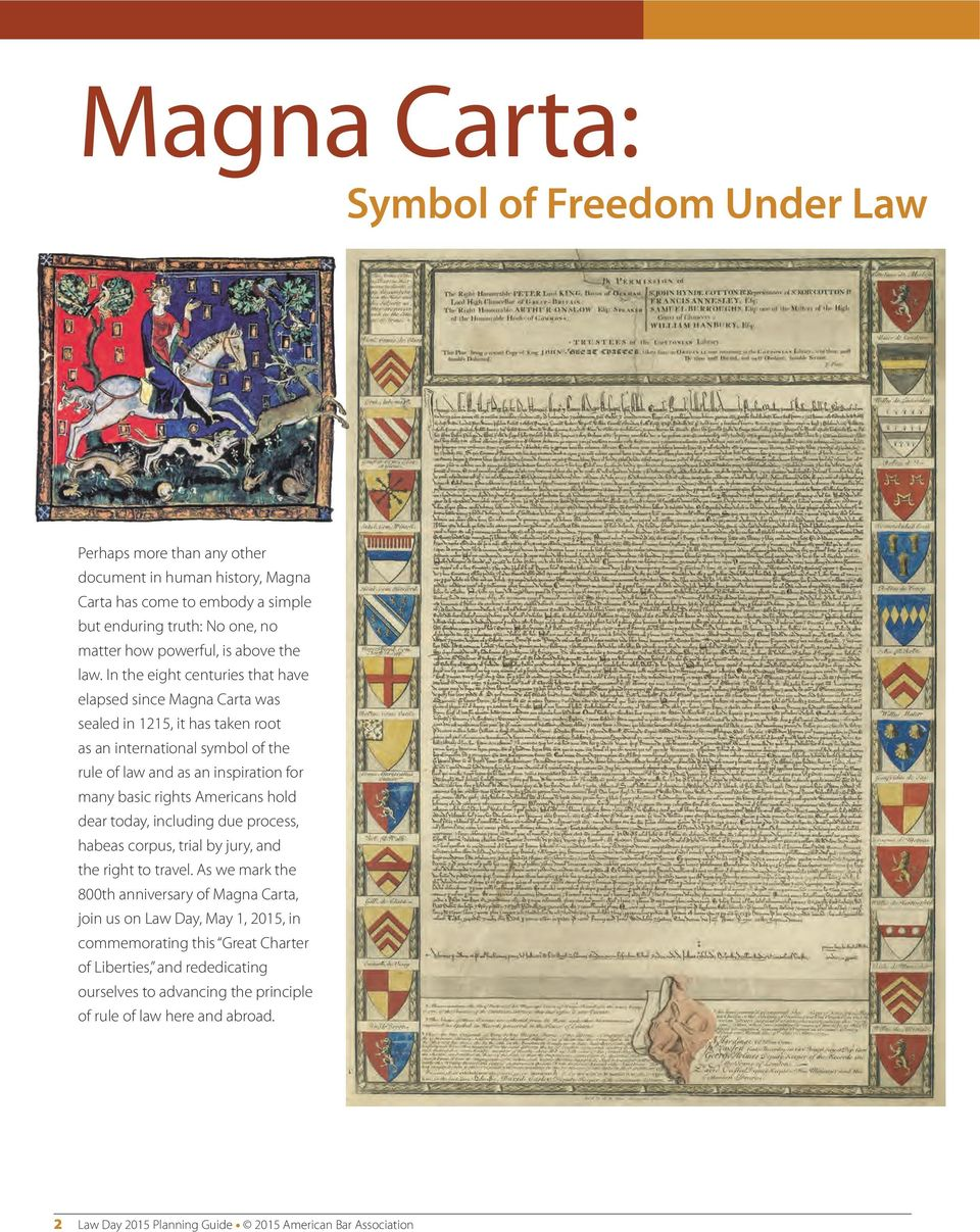 In the eight centuries that have elapsed since Magna Carta was sealed in 1215, it has taken root as an international symbol of the rule of law and as an inspiration for many basic rights