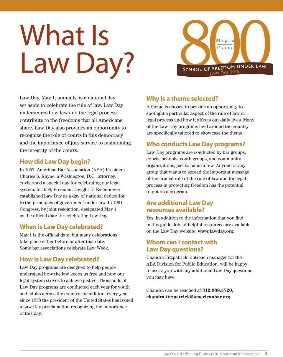 Law Day also provides an opportunity to recognize the role of courts in this democracy and the importance of jury service to maintaining the integrity of the courts. How did Law Day begin?