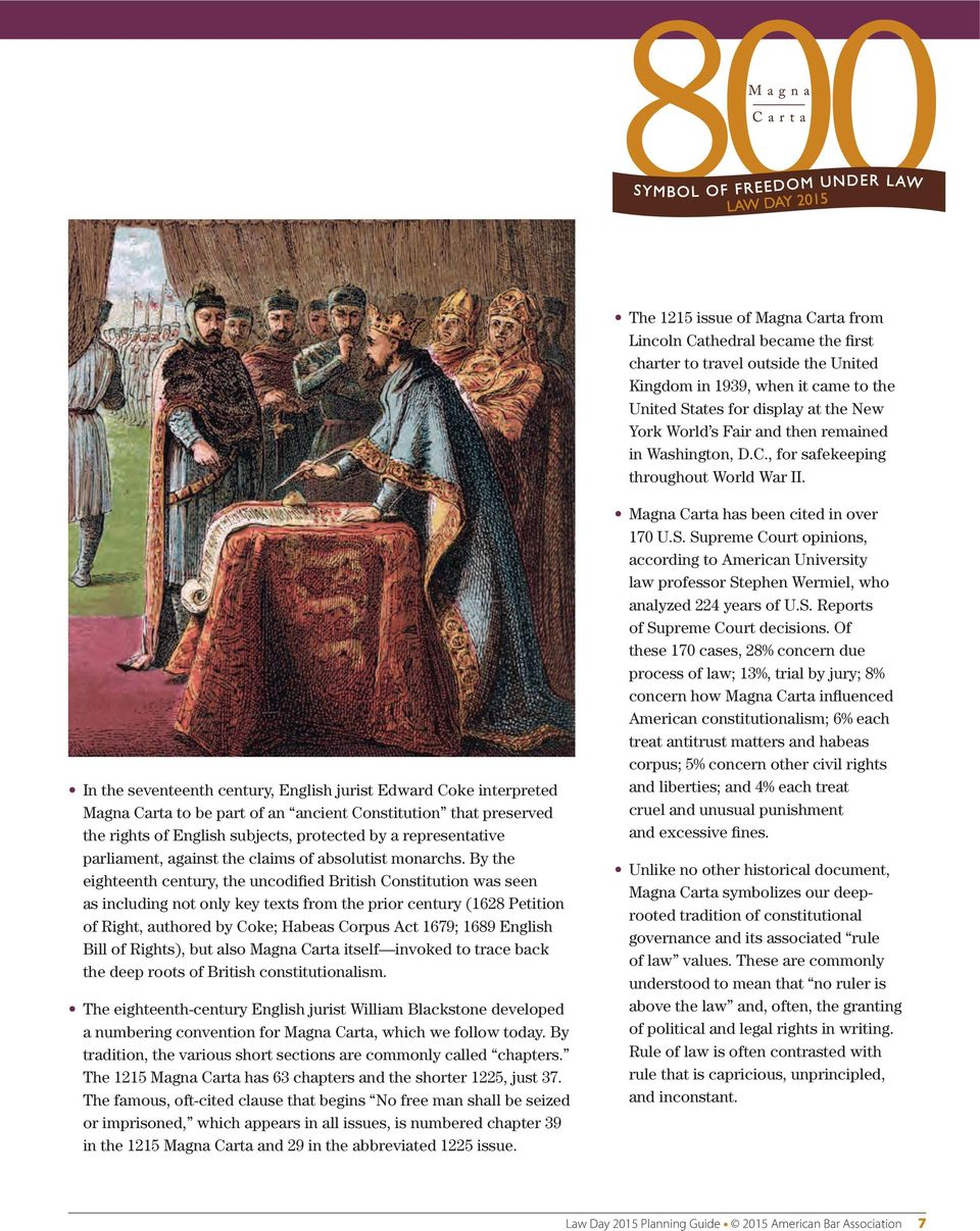 In the seventeenth century, English jurist Edward Coke interpreted Magna Carta to be part of an ancient Constitution that preserved the rights of English subjects, protected by a representative