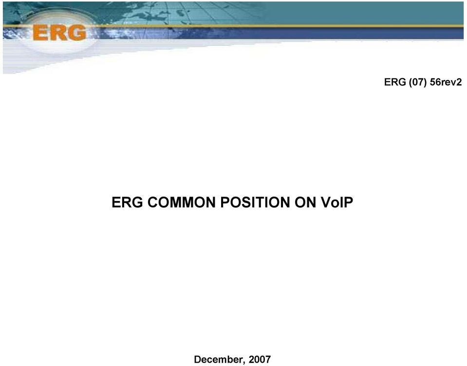 ERG (07) 56rev2  ERG COMMON POSITION ON VoIP - PDF