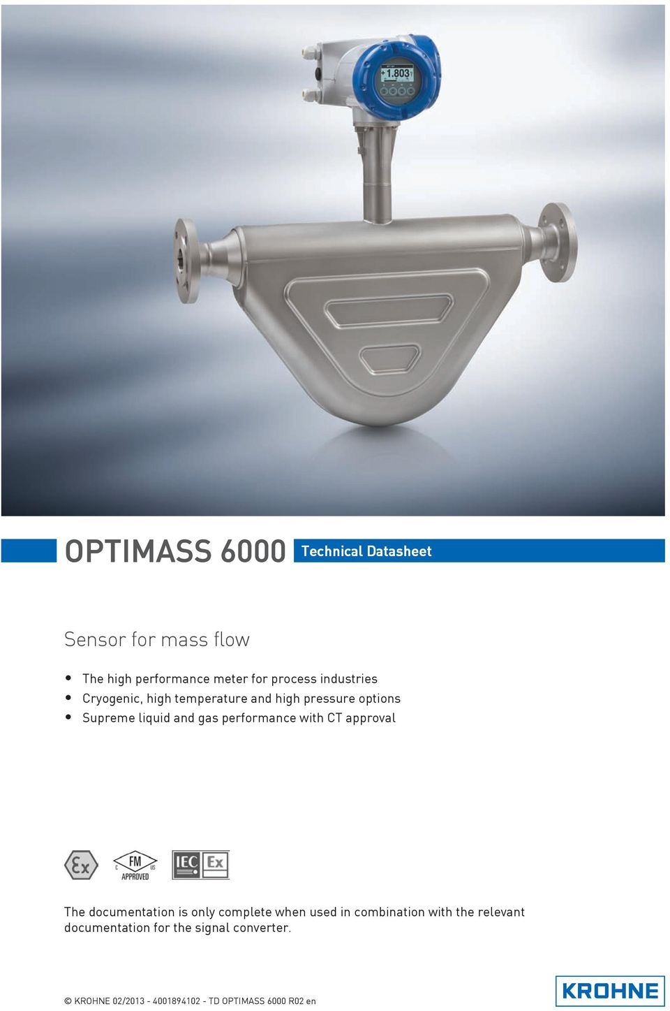 Supreme liquid and gas performance with CT approval The documentation is only