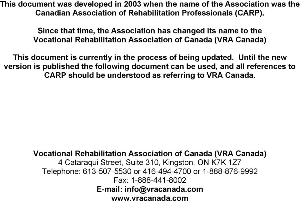 updated. Until the new version is published the following document can be used, and all references to CARP should be understood as referring to VRA Canada.