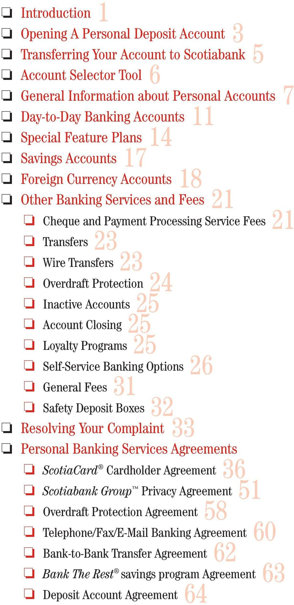 Protection 24 Inactive Accounts 25 Account Closing 25 Loyalty Programs 25 Self-Service Banking Options 26 General Fees 31 Safety Deposit Boxes 32 Resolving Your Complaint 33 Personal Banking Services