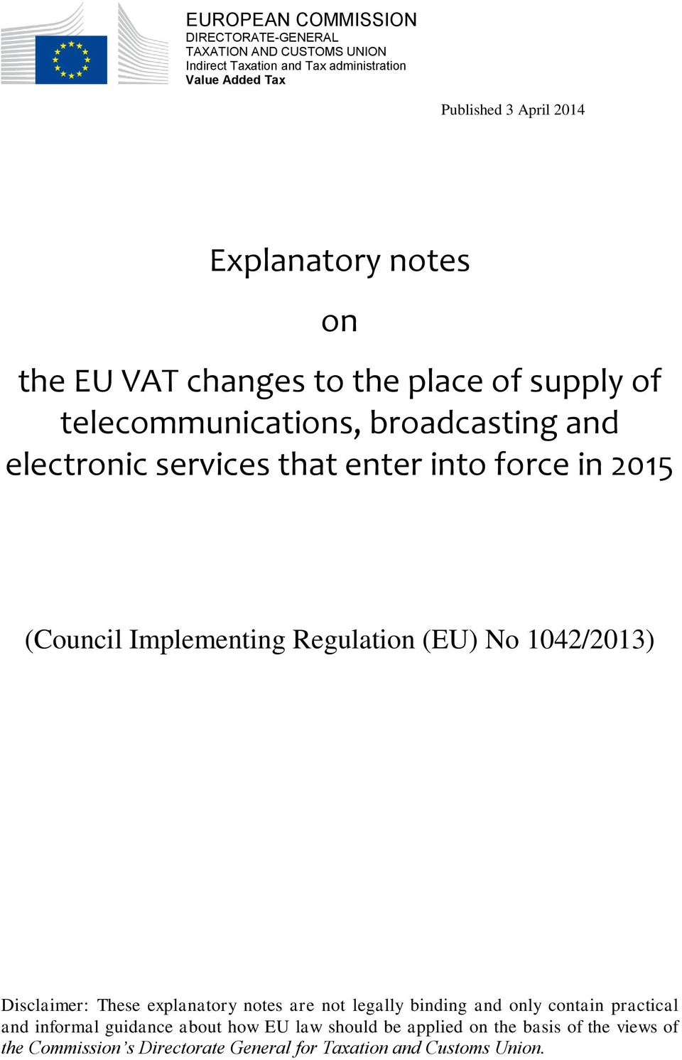 2015 (Council Implementing Regulation (EU) No 1042/2013) Disclaimer: These explanatory notes are not legally binding and only contain practical and