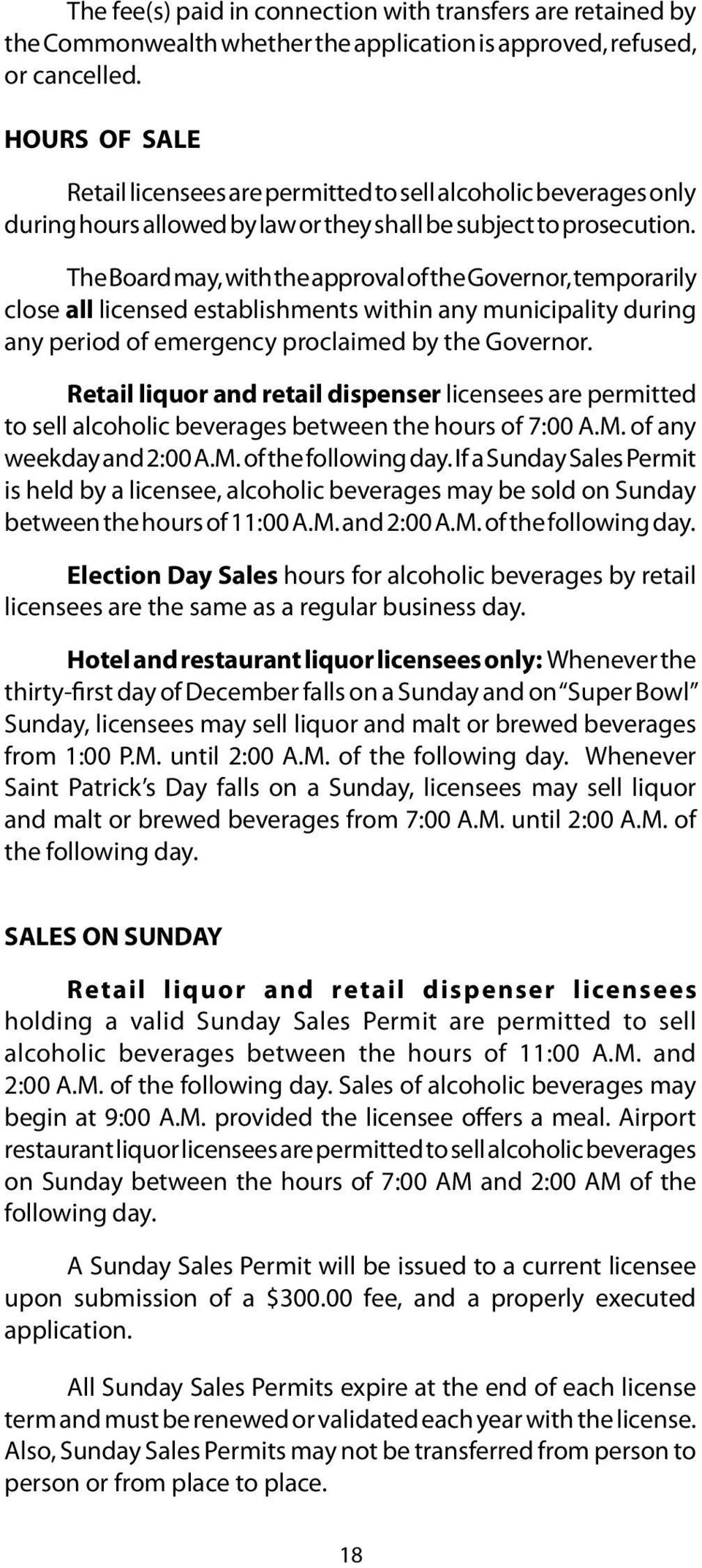 The Board may, with the approval of the Governor, temporarily close all licensed establishments within any municipality during any period of emergency proclaimed by the Governor.