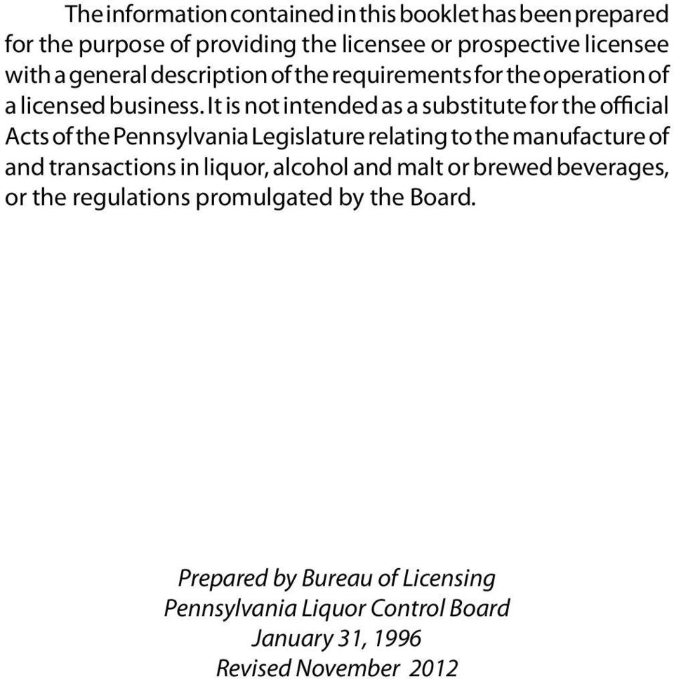 It is not intended as a substitute for the official Acts of the Pennsylvania Legislature relating to the manufacture of and transactions