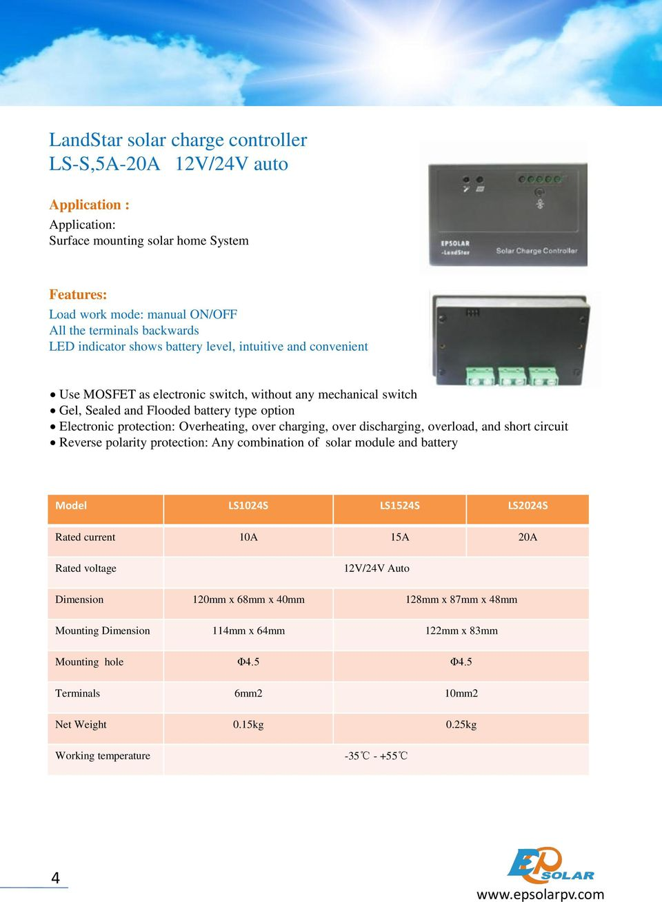 protection: Overheating, over charging, over discharging, overload, and short circuit Reverse polarity protection: Any combination of solar module and battery Model LS1024S