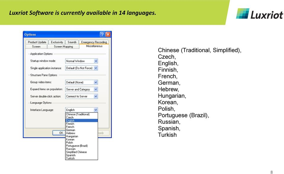 Chinese (Traditional, Simplified), Czech, English,