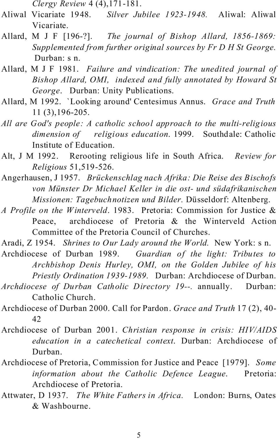 Failure and vindication: The unedited journal of Bishop Allard, OMI,  indexed and fully