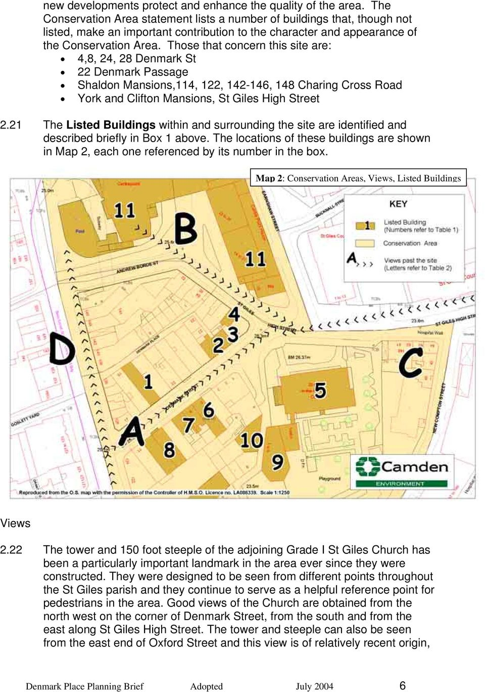 Those that concern this site are: 4,8, 24, 28 Denmark St 22 Denmark Passage Shaldon Mansions,114, 122, 142-146, 148 Charing Cross Road York and Clifton Mansions, St Giles High Street 2.