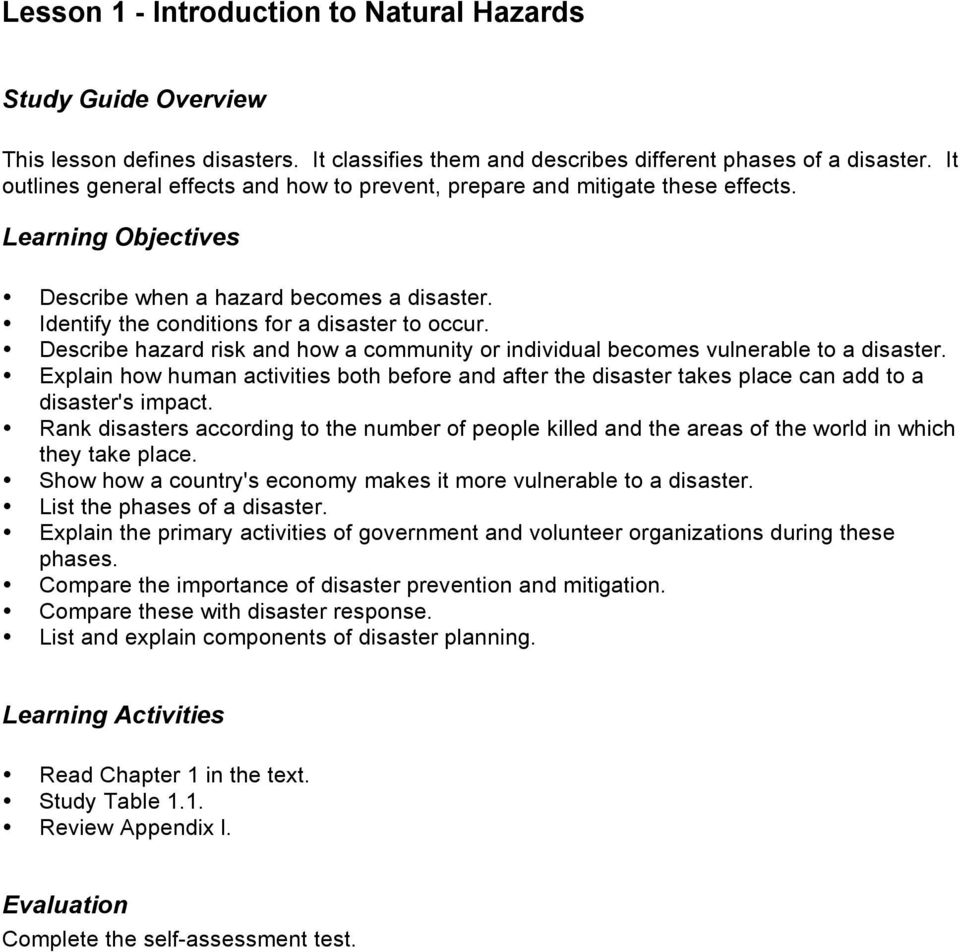 Describe hazard risk and how a community or individual becomes vulnerable to a disaster. Explain how human activities both before and after the disaster takes place can add to a disaster's impact.