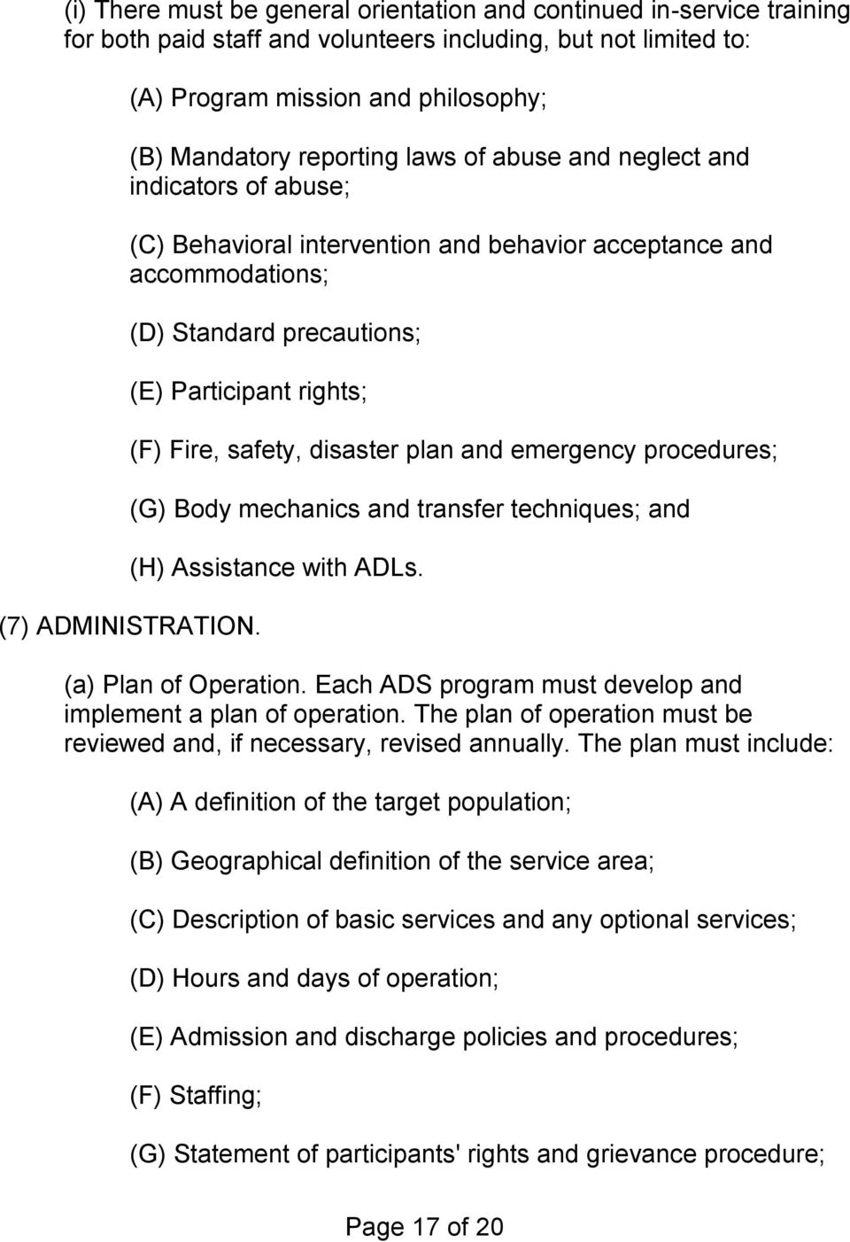 plan and emergency procedures; (G) Body mechanics and transfer techniques; and (H) Assistance with ADLs. (7) ADMINISTRATION. (a) Plan of Operation.