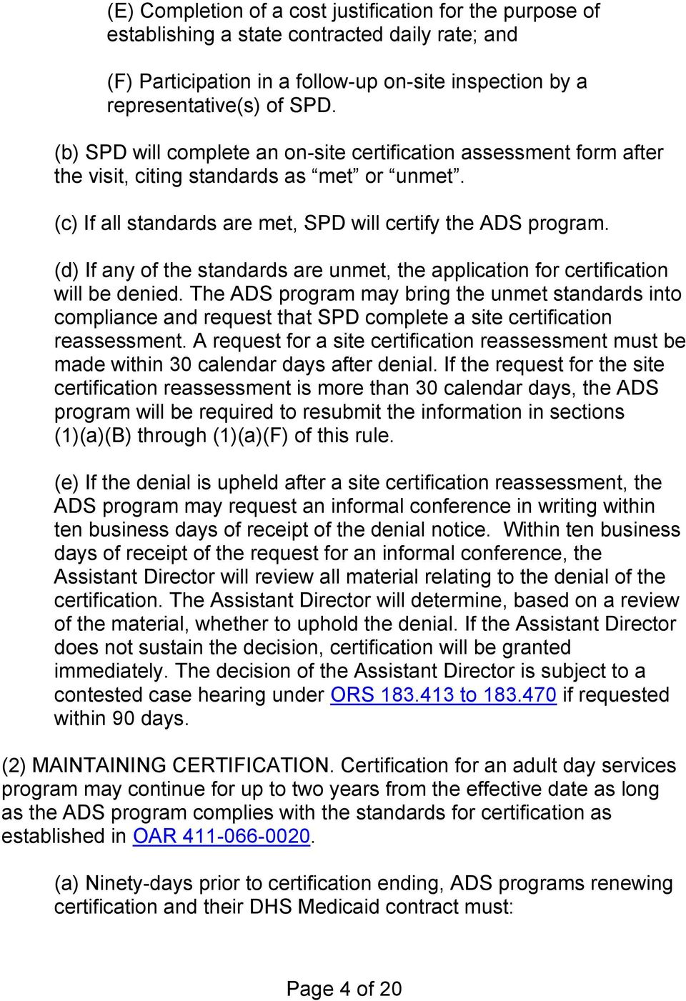 (d) If any of the standards are unmet, the application for certification will be denied.