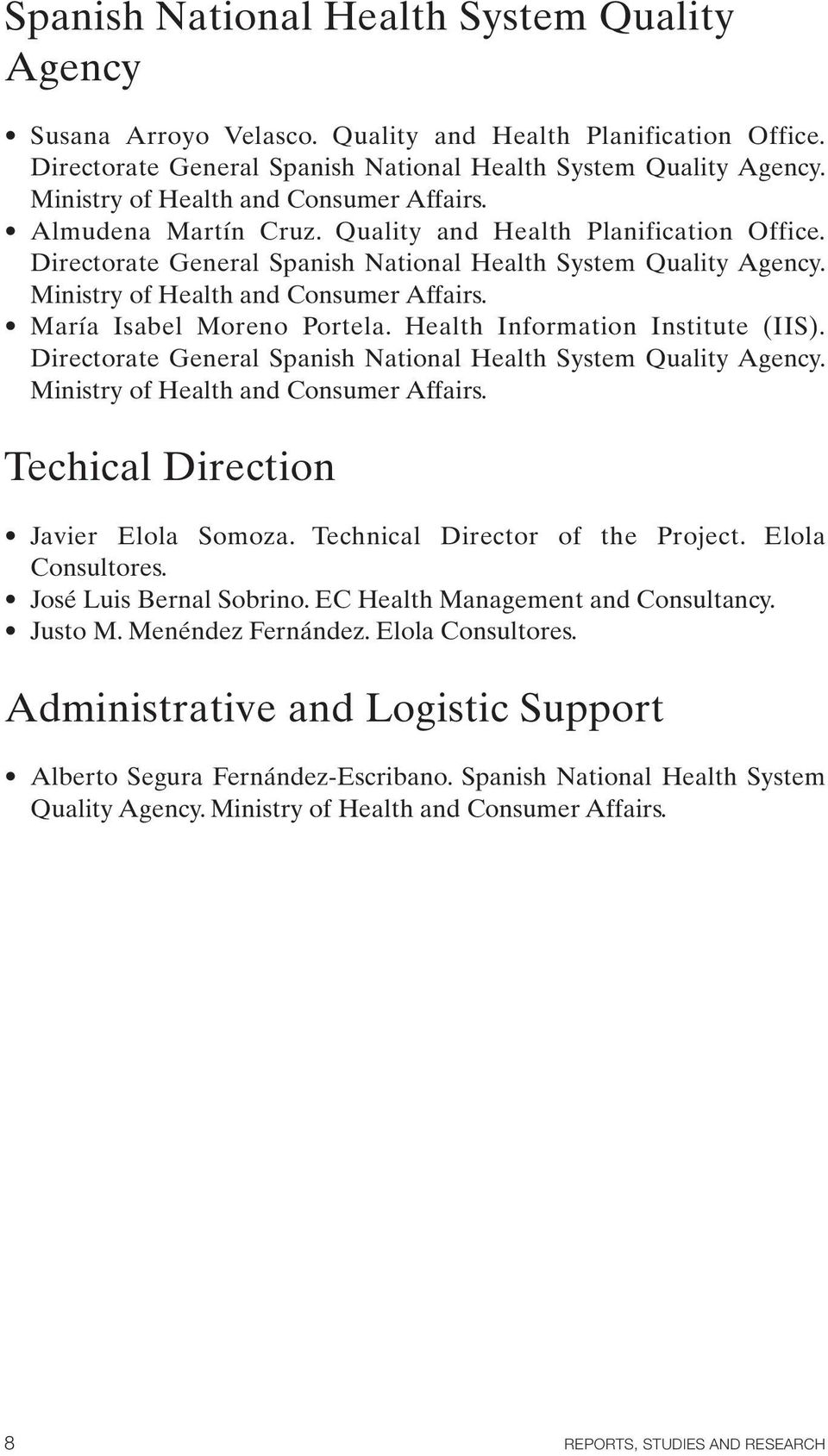 Ministry of Health and Consumer Affairs. María Isabel Moreno Portela. Health Information Institute (IIS). Directorate General Spanish National Health System Quality Agency.