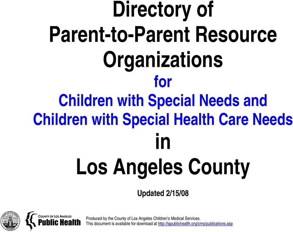 /5/08 Produced by the County of Los Angeles Children s Medical Services.