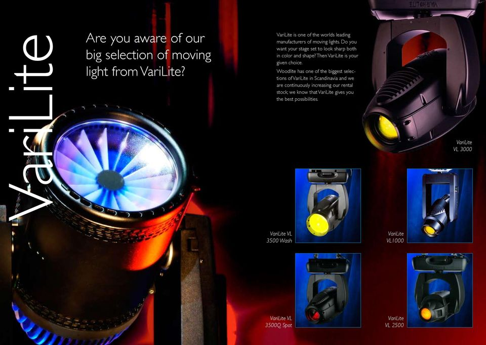 Do you want your stage set to look sharp both in color and shape? Then VariLite is your given choice.