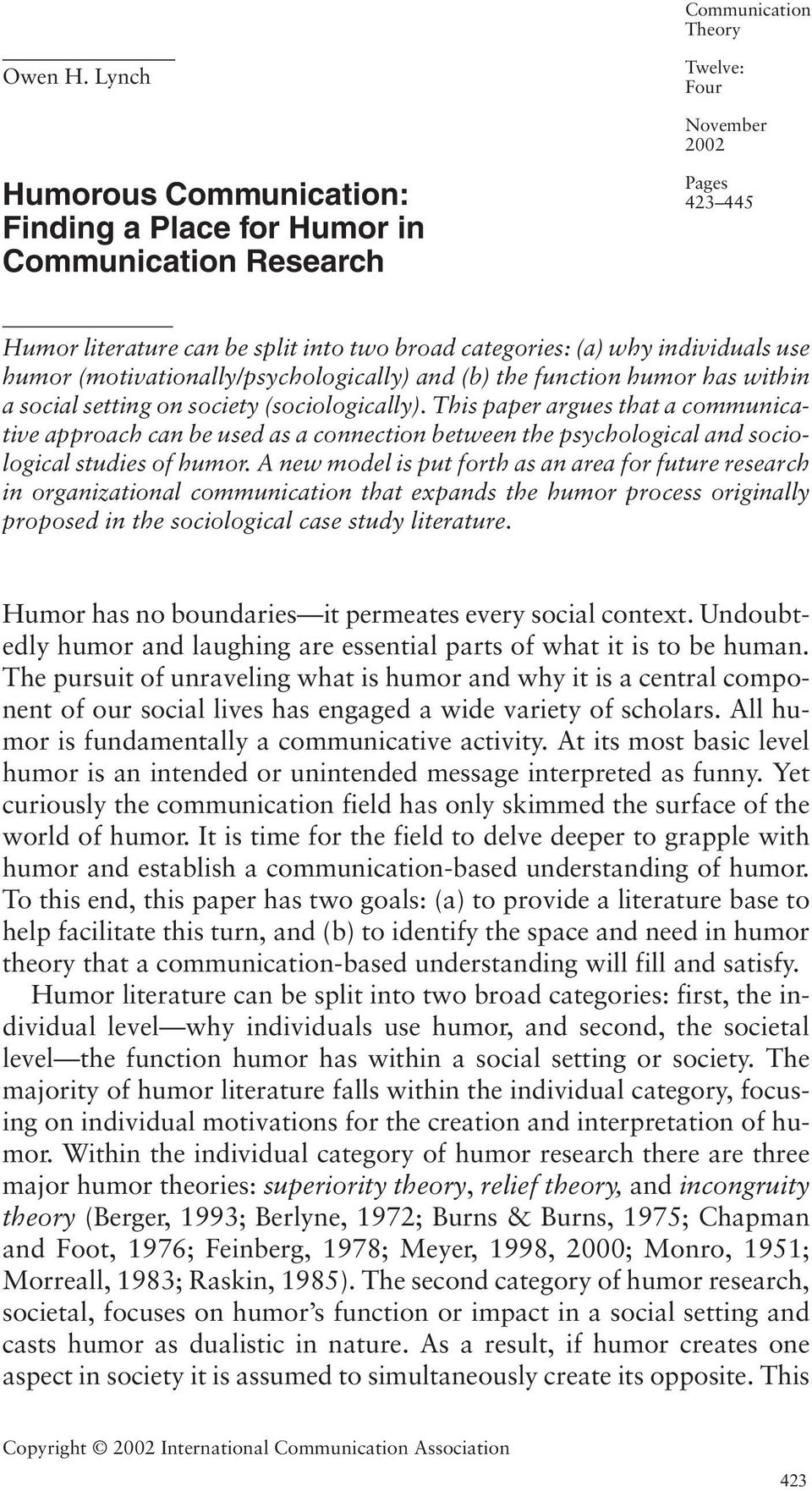 use humor (motivationally/psychologically) and (b) the function humor has within a social setting on society (sociologically).