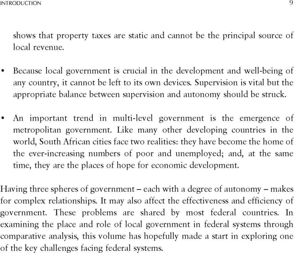 Supervision is vital but the appropriate balance between supervision and autonomy should be struck. An important trend in multi-level government is the emergence of metropolitan government.