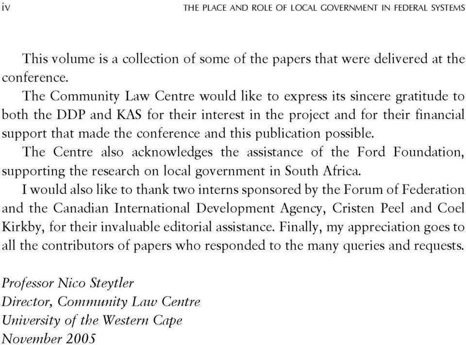 publication possible. The Centre also acknowledges the assistance of the Ford Foundation, supporting the research on local government in South Africa.