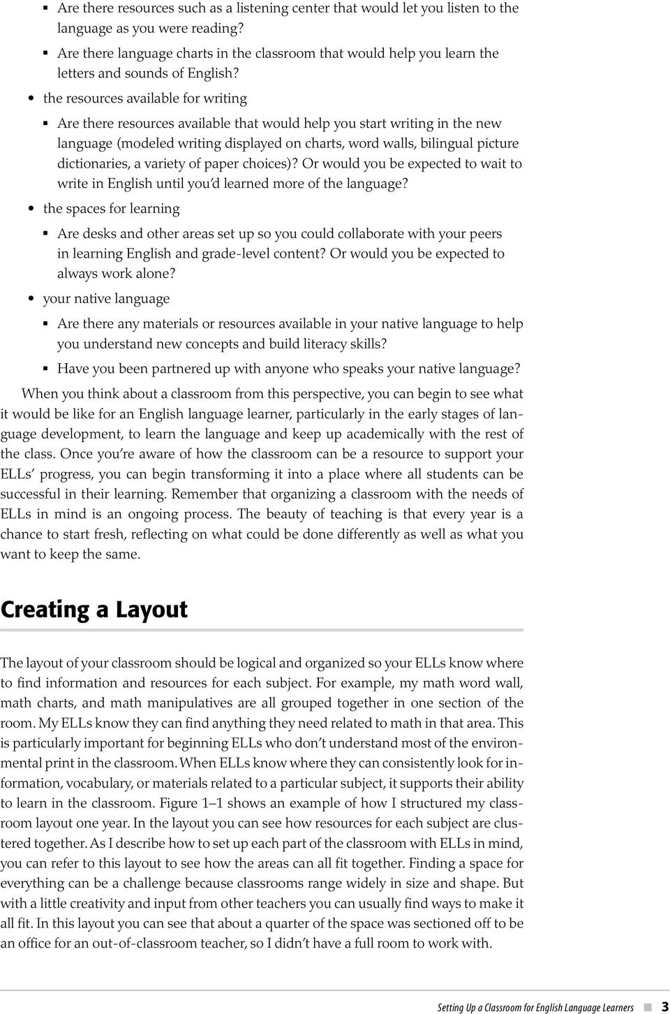 the resources available for writing Are there resources available that would help you start writing in the new language (modeled writing displayed on charts, word walls, bilingual picture