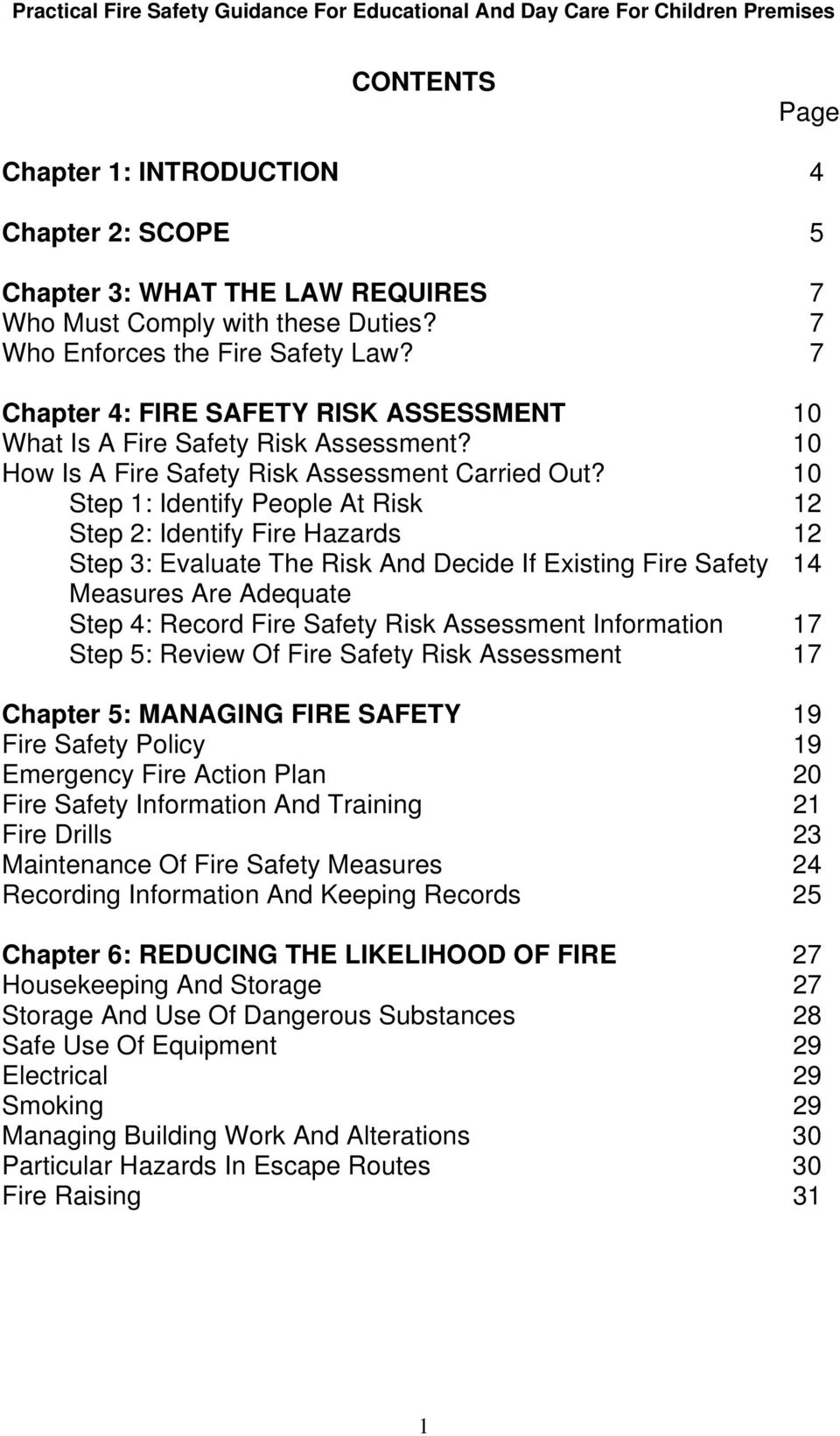 10 Step 1: Identify People At Risk 12 Step 2: Identify Fire Hazards 12 Step 3: Evaluate The Risk And Decide If Existing Fire Safety 14 Measures Are Adequate Step 4: Record Fire Safety Risk Assessment