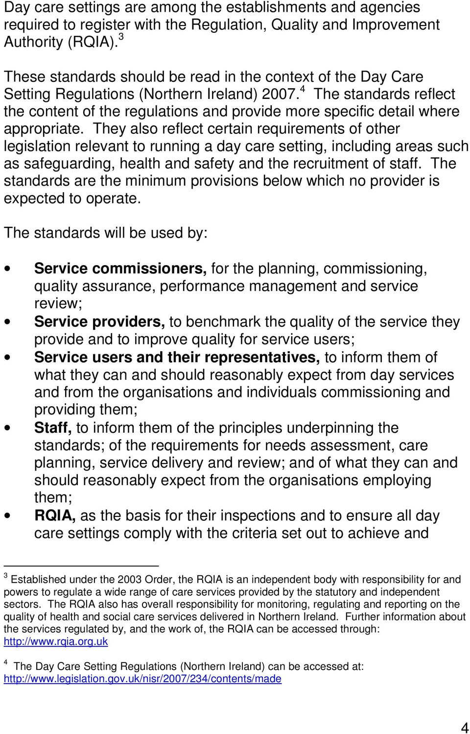 4 The standards reflect the content of the regulations and provide more specific detail where appropriate.