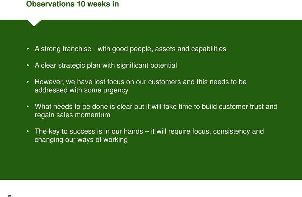 with some urgency What needs to be done is clear but it will take time to build customer trust and regain