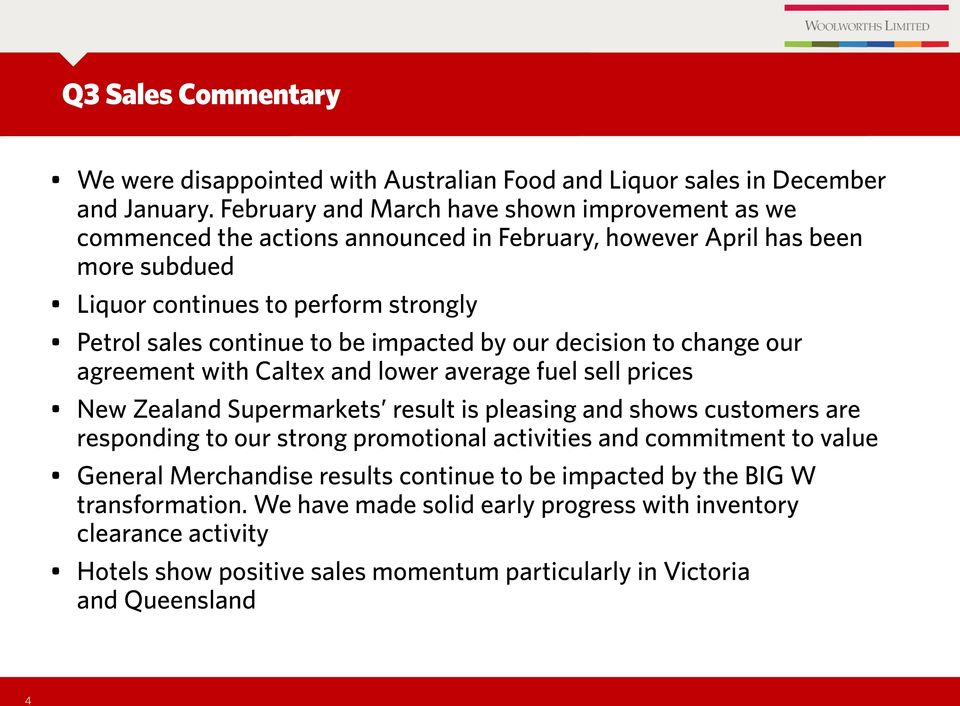 to be impacted by our decision to change our agreement with Caltex and lower average fuel sell prices New Zealand Supermarkets result is pleasing and shows customers are responding to our