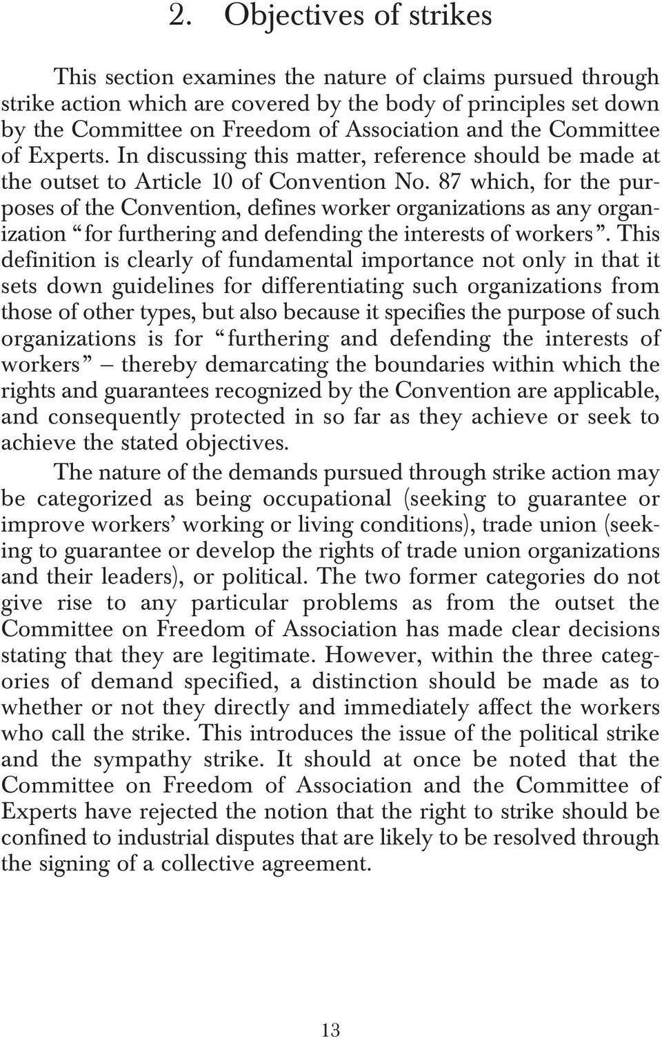 87 which, for the purposes of the Convention, defines worker organizations as any organization for furthering and defending the interests of workers.