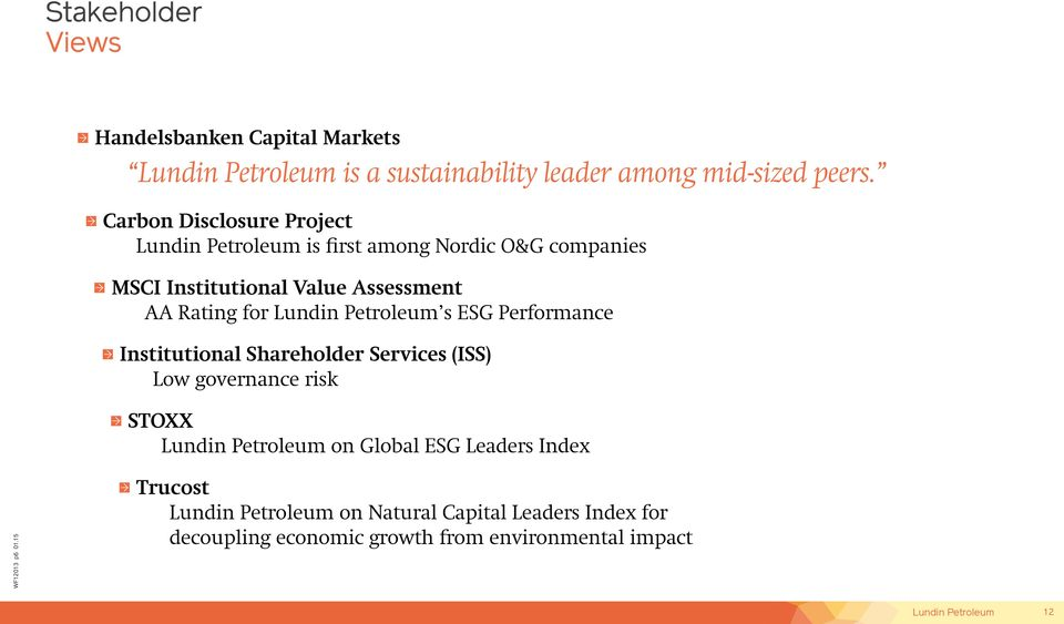 for s ESG Performance Institutional Shareholder Services (ISS) Low governance risk STOXX on Global ESG
