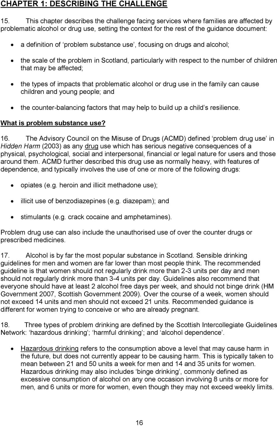 substance use, focusing on drugs and alcohol; the scale of the problem in Scotland, particularly with respect to the number of children that may be affected; the types of impacts that problematic