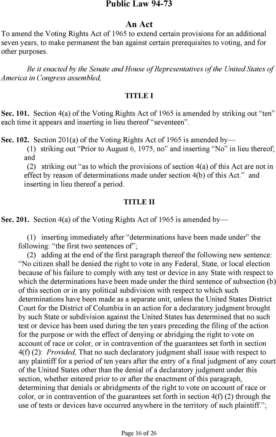 Section 4(a) of the Voting Rights Act of 1965 is amended by striking out ten each time it appears and inserting in lieu thereof seventeen. Sec. 102.