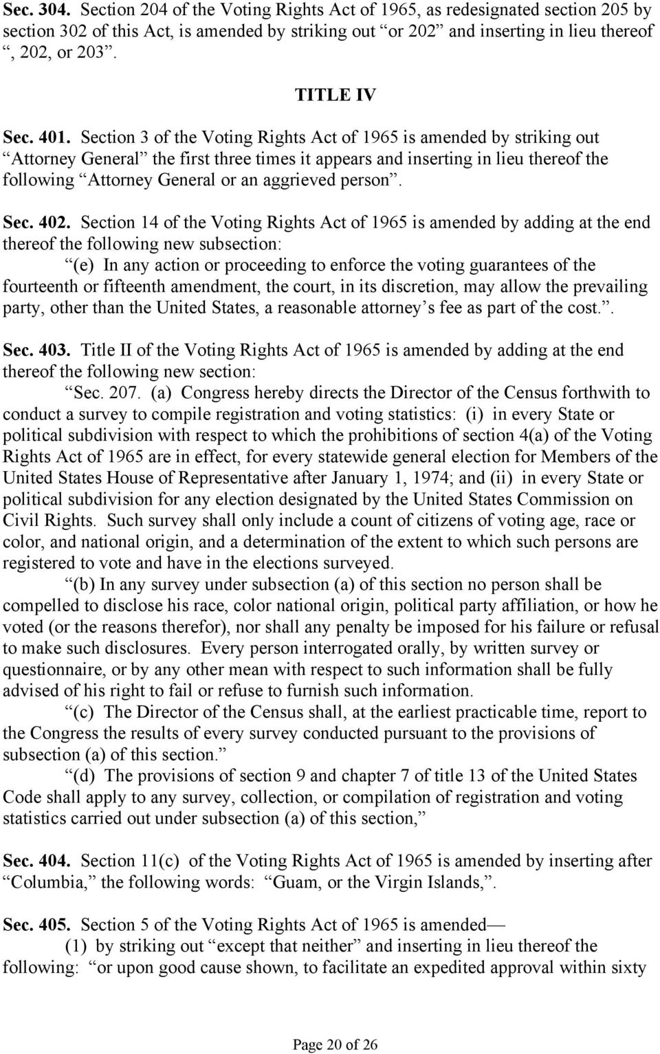 Section 3 of the Voting Rights Act of 1965 is amended by striking out Attorney General the first three times it appears and inserting in lieu thereof the following Attorney General or an aggrieved