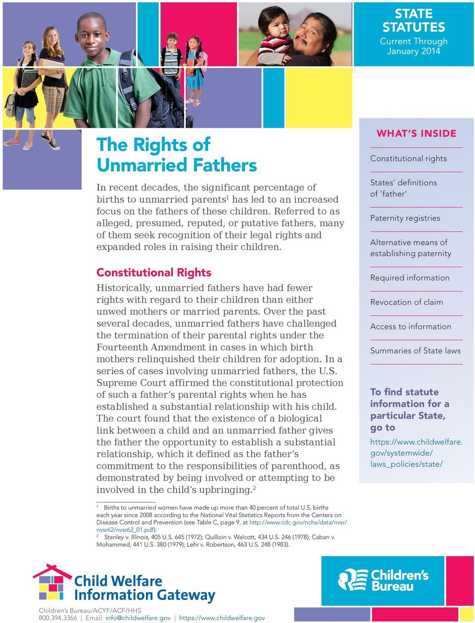Constitutional Rights Historically, unmarried fathers have had fewer rights with regard to their children than either unwed mothers or married parents.