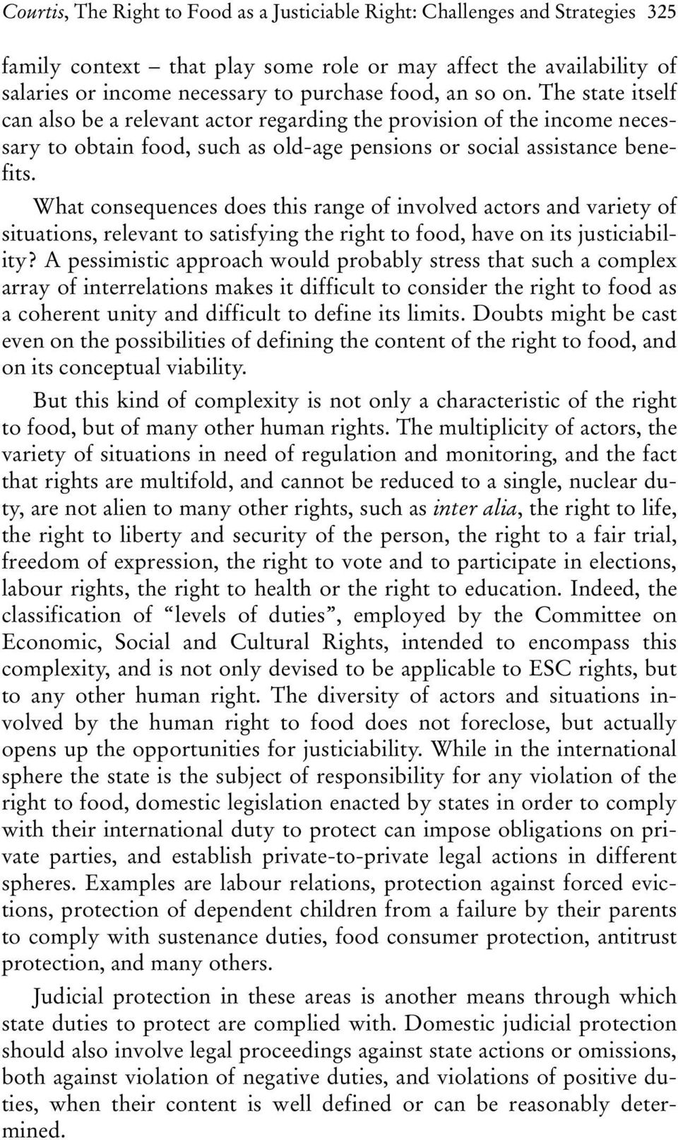 What consequences does this range of involved actors and variety of situations, relevant to satisfying the right to food, have on its justiciability?