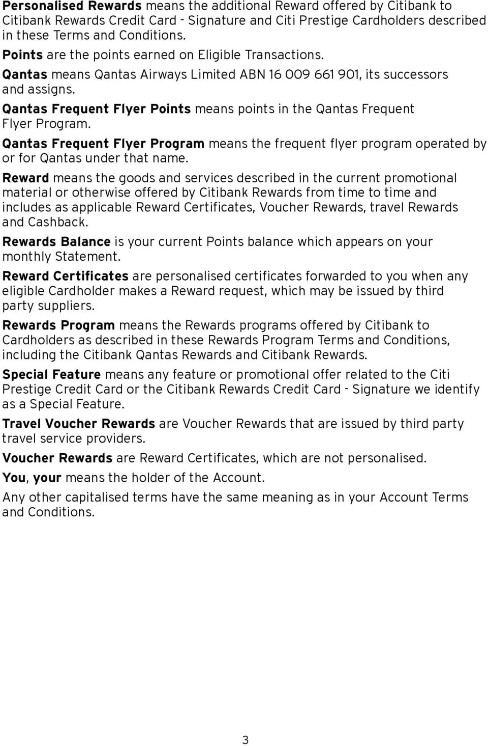 Qantas Frequent Flyer Points means points in the Qantas Frequent Flyer Program. Qantas Frequent Flyer Program means the frequent flyer program operated by or for Qantas under that name.