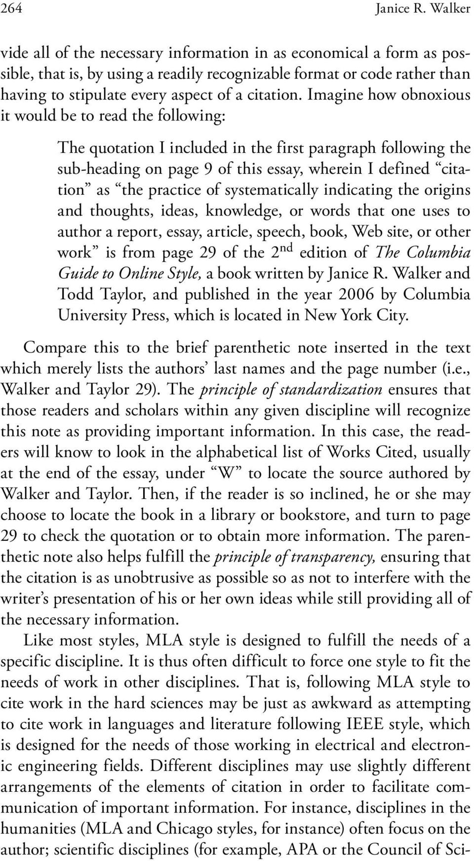 Imagine how obnoxious it would be to read the following: The quotation I included in the first paragraph following the sub-heading on page 9 of this essay, wherein I defined citation as the practice
