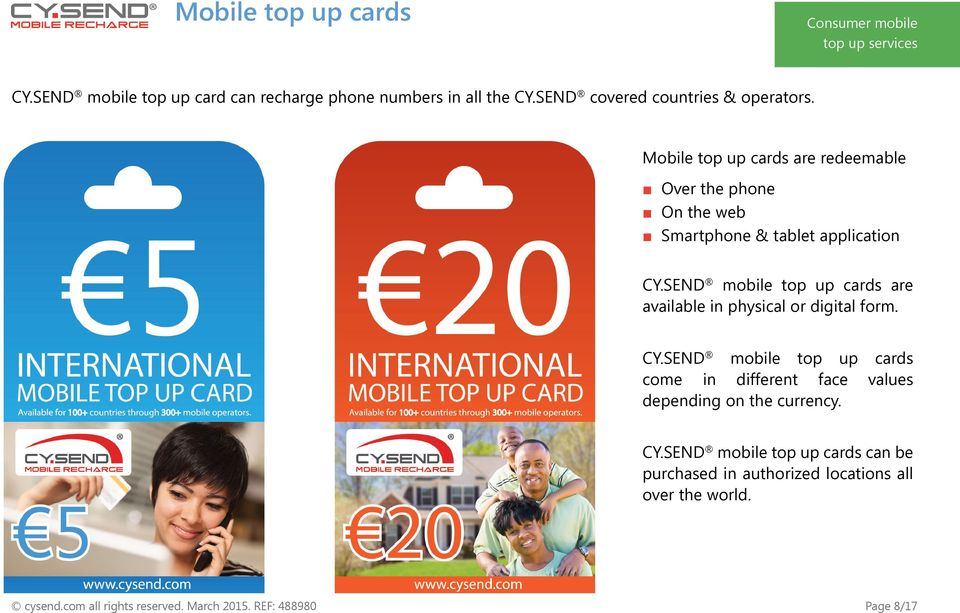 SEND mobile top up cards are available in physical or digital form. CY.
