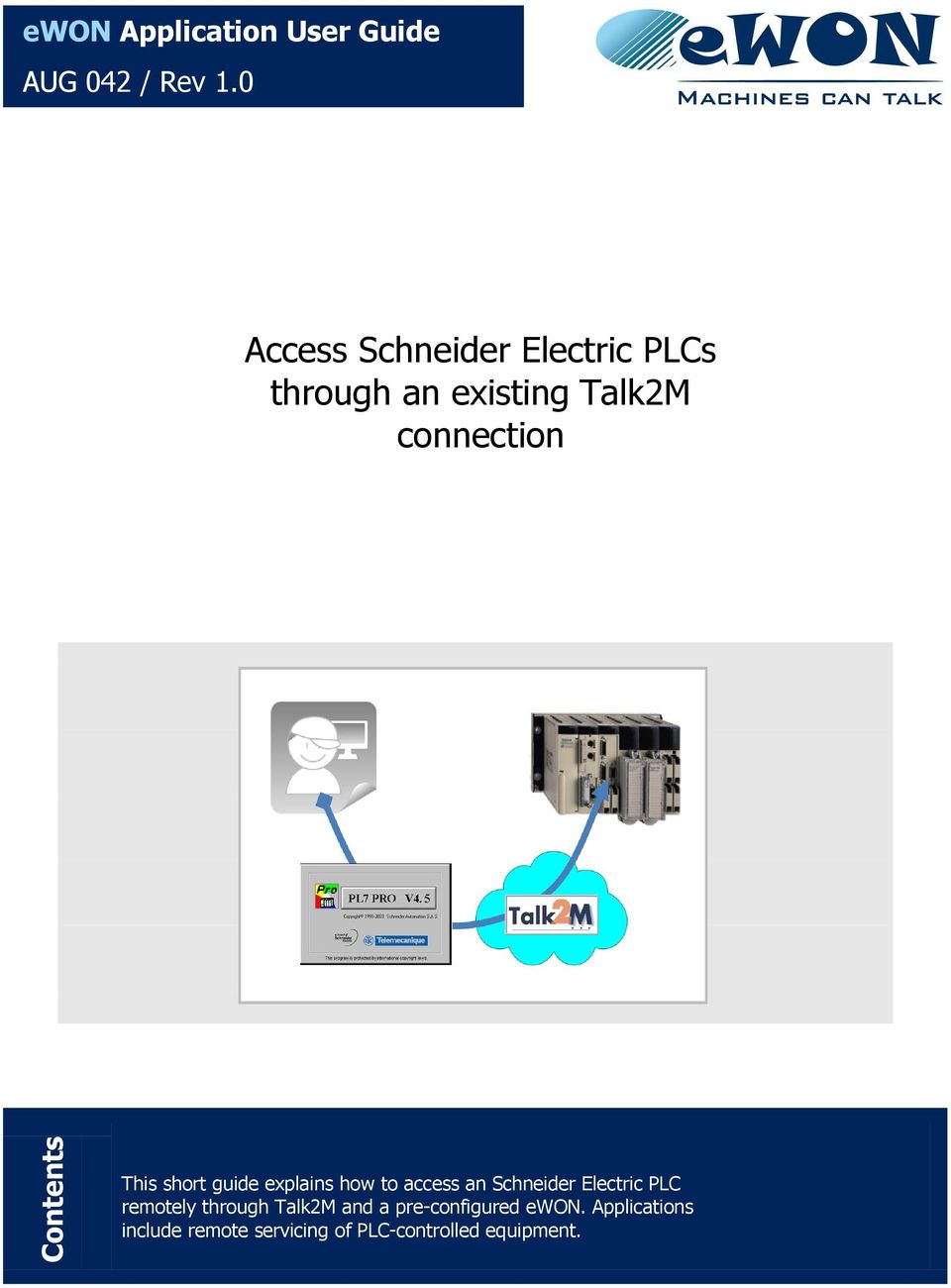Contents This short guide explains how to access an Schneider Electric PLC