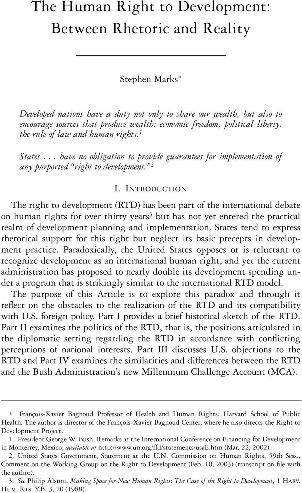 Introduction The right to development (RTD) has been part of the international debate on human rights for over thirty years 3 but has not yet entered the practical realm of development planning and