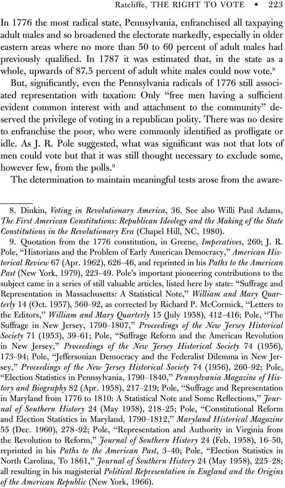 8 But, significantly, even the Pennsylvania radicals of 1776 still associated representation with taxation: Only free men having a sufficient evident common interest with and attachment to the