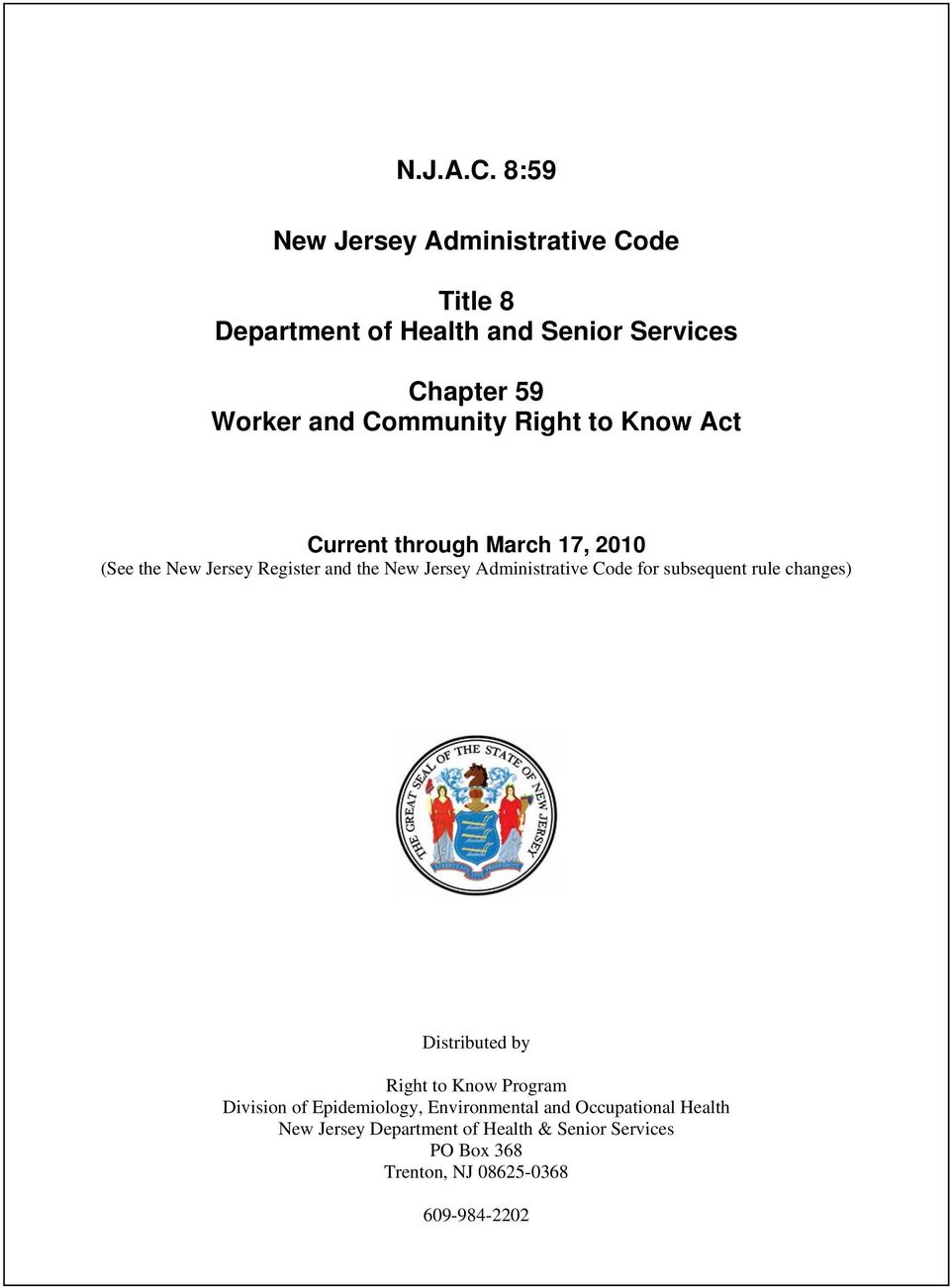 Right to Know Act Current through March 17, 2010 (See the New Jersey Register and the New Jersey Administrative Code