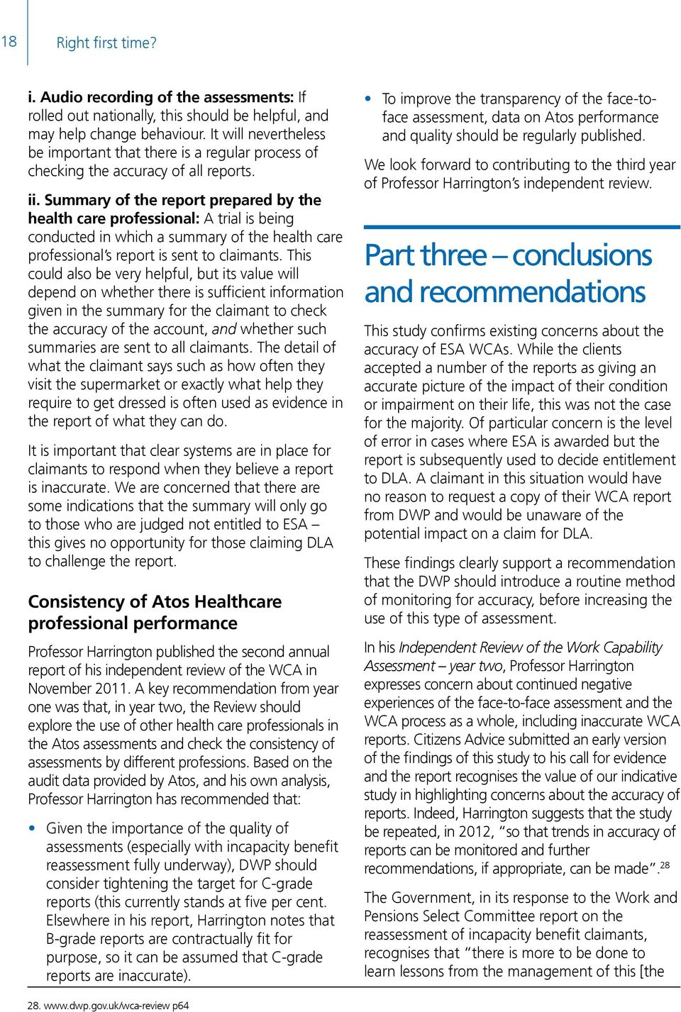 Summary of the report prepared by the health care professional: A trial is being conducted in which a summary of the health care professional s report is sent to claimants.