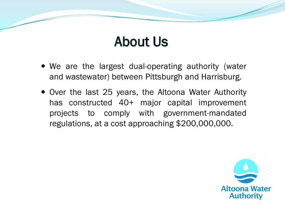 Over the last 25 years, the Altoona Water Authority has constructed 40+