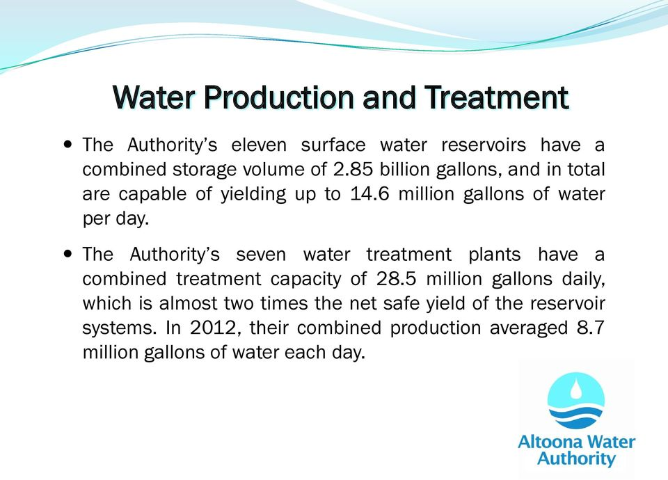 The Authority s seven water treatment plants have a combined treatment capacity of 28.