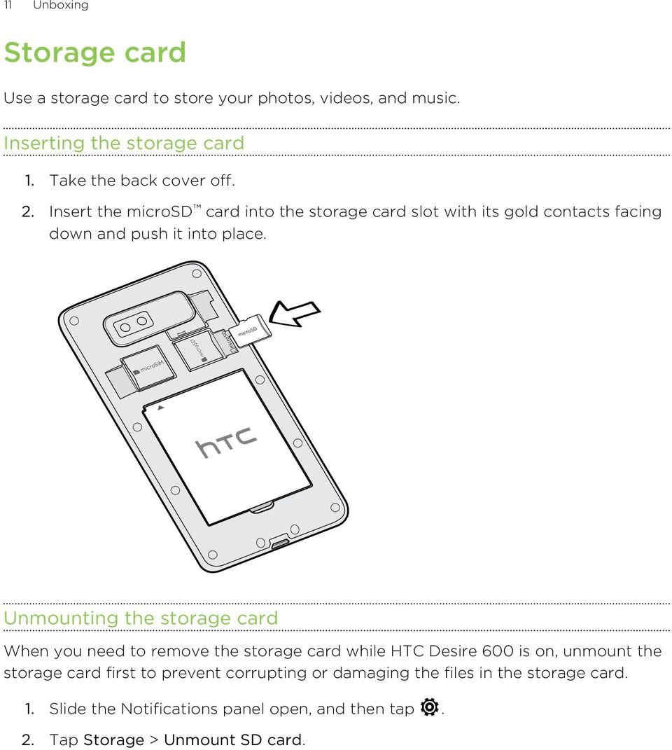 microsd microsd microsd microsim Unmounting the storage card When you need to remove the storage card while HTC Desire 600 is on, unmount the