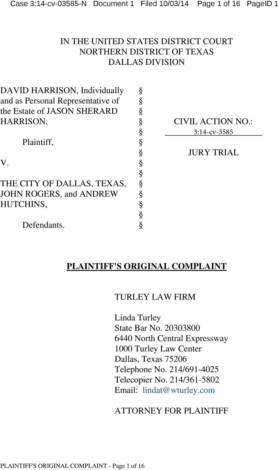 CIVIL ACTION NO.: 3:14-cv-3585 JURY TRIAL PLAINTIFF'S ORIGINAL COMPLAINT TURLEY LAW FIRM Linda Turley State Bar No.