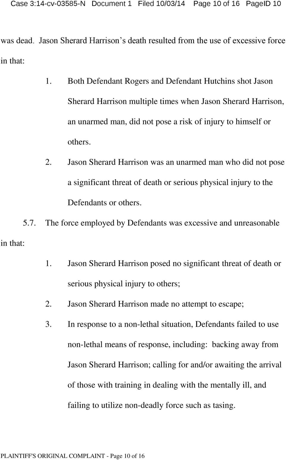 Jason Sherard Harrison was an unarmed man who did not pose a significant threat of death or serious physical injury to the Defendants or others. 5.7.